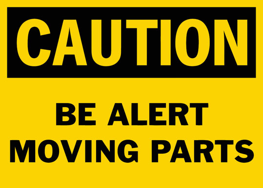 Caution Be Alert Moving Parts Safety Sign