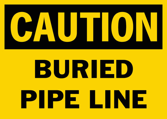 Caution Buried Pipe Line Safety Sign